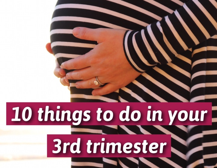 10 Things to do in your 3rd Trimester